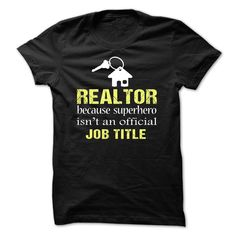 045e5d485 REALTOR because superhero isnt an official Job Title T SHIRT Cos Fashion,  Fashion 2014,