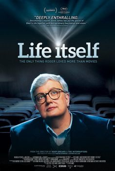 "Life Itself Movie Poster ""The only thing Roger loved more than movies"""