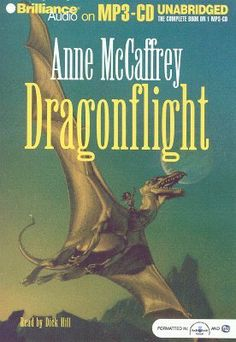 Re-Read-Dragonflight (Pern: Dragonriders of Pern, #1) by Anne McCaffrey, narrated by,Dick Hill   4 Stars