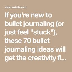 "If you're new to bullet journaling (or just feel ""stuck""), these 70 bullet journaling ideas will get the creativity flowing again."