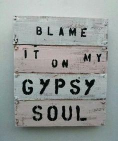 Blame It On My Gypsy Soul Pallet art. Nope, I blame it on your racism. Boho Life, Gypsy Life, Gypsy Soul, Boho Gypsy, Gypsy Eyes, Bohemian Soul, Boho Hippie, Do It Yourself Inspiration, Travel Inspiration