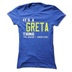 its a GRETA Thing You Wouldnt Understand ! - T Shirt, H - #blue shirt #tshirt summer. GET YOURS => https://www.sunfrog.com/Names/its-a-GRETA-Thing-You-Wouldnt-Understand--T-Shirt-Hoodie-Hoodies-YearName-Birthday.html?68278