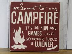 Items similar to Welcome to our CAMPFIRE sign/it's all FUN and Games/until someone loses a Wiener/Backyard Sign/Funny Sign/Yard Sign/Ca on Etsy Pallet Crafts, Pallet Art, Pallet Signs, Pallet Projects, Wood Crafts, Wood Signs, Vinyl Projects, Diy Crafts, Circuit Projects