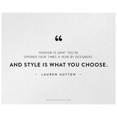 The 50 Most Inspiring Fashion Quotes Of All Time ❤ liked on Polyvore featuring text, phrase, quotes and saying