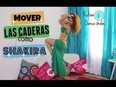 Cómo mover las caderas como shakira, rutina 3.Danza Árabe. - YouTube