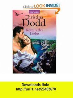 Ketten der Liebe (9783442370436) Christina Dodd , ISBN-10: 3442370434  , ISBN-13: 978-3442370436 ,  , tutorials , pdf , ebook , torrent , downloads , rapidshare , filesonic , hotfile , megaupload , fileserve