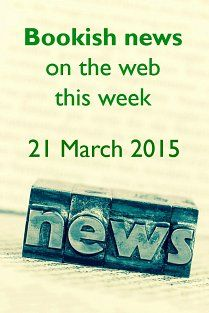 Bookish news on the web this week - 21 March 2015. Books: Why Great Novels Don't Get Noticed; 30 Times The Novel Has Been Declared Dead; Judging A Book By Its Title; Poem: The Beautiful Librarians by Sean O'Brien; Reading: Books Without Swear Words?; Health Benefits Of Being An Avid Reader; Where My Ugly At; Bookshops: Is This The Final Chapter For London's Bookshops?; Literary Festivals; Alice In Wonderland - articles and video; Crowdfunding: Pogwin (this is gorgeous!) Top Ten Books, Little Free Libraries, Free Library, Uptown Funk, Book Sculpture, Sculptures, Pet Peeves, Lets Do It, Agatha Christie