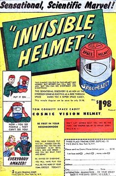 "Tom Corbett Space Cadet Cosmic Vision Helmet - ""You put on this helmet and nobody, but nobody can tell who you are. But you can see everybody and everything! Vintage Comics, Vintage Ads, Funny Vintage, Vintage Stuff, Mad Ads, Old Advertisements, Advertising, Baby Boomer, Retro Futuristic"