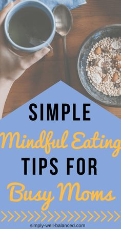 Simple Mindful Eating Tips for Busy Moms Healthy Living Tips, Healthy Habits, Health Tips, Health And Wellness, Mindful Parenting, Organized Mom, Mindful Eating, Happy Mom, Work From Home Moms