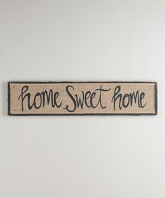 Another great find on #zulily! 'Home Sweet Home' Wall Sign by Glory Haus #zulilyfinds