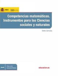 Competencias matemáticas. Instrumentos para las Ciencias sociales y naturales. Ministerio de Educación L/Bc CDROM 51:37 COM