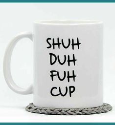 My husband got me this cup! I laughed entirely too hard at this coffee cup! Kitchen decor, funny gift idea, home decor, coffee mug Funny Coffee Mugs, Coffee Humor, Funny Mugs, Funny Gifts, Coffee Mug Sayings, E Mc2, Do It Yourself Home, Organizer, Diy Gifts