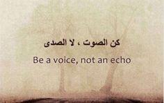 Sois la voix, pas l'écho.