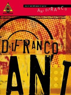 Best of Ani DiFranco for Guitar (Guitar Recorded Versions) by Ani DiFranco, http://www.amazon.com/dp/0634032232/ref=cm_sw_r_pi_dp_9EFbrb1JP2RSK