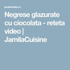 Negrese glazurate cu ciocolata - reteta video | JamilaCuisine