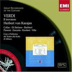Verdi: Il Trovatore (complete opera) EMI Great Recordings of the Century with Maria Callas, Giuseppe di Stefano, Herbert von Karajan, Chorus & Orchestra of La Scala, Milan: