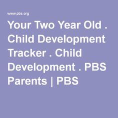 Your Two Year Old . Child Development Tracker . Child Development . PBS Parents | PBS