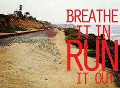 Breathe it in. Run it out.