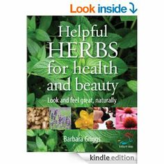 Helpful herbs for health and beauty (52 Brilliant Ideas) byBarbara Griggs (SLKB)