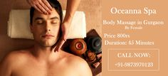 To relax body and mind, massage is becomes a very healthy and best technique. Oceanna spa giving full body massage in gurgaon at the reasonable price. You can get massage by female hands with happy ending service.