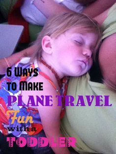 6 Ways to Make Plane Travel with a Toddler Fun | The Mommy Dialoguesfor San Diego trip!