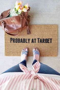"ahhh haha if only this weren't so true! The original ""Probably at Target"" doormat. Who else is obsessed with Target home decor? Home Decor Signs, Cheap Home Decor, Home Decor Accessories, Decorative Accessories, Decorative Objects, Decorative Boxes, Modern White Bathroom, Funny Doormats, Target Home Decor"