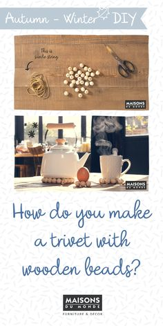 How to make a trivet with wooden beads I Maisons du Monde Diy Home Accessories, Do It Yourself Home, Diy Videos, Wooden Beads, Furniture Decor, Place Card Holders, Homemade, Creative, Interior