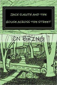 New Book Listed -  Jack Sleuth And The House Across The Street