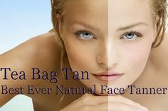 Tea Bag Tan - Best Ever Natural Face Tanner   Tips Zone