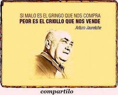 ..Arturo Jauretche Timeline Photos, Ecards, Baseball Cards, Memes, 1, Texts, Positive Thoughts, Motivational Quotes, Inspirational Quotes