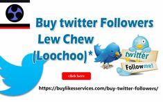 Buy Twitter Followers Lew Chew Loochoo Twitter Followers, Best Sites, Stuff To Buy