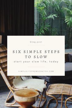 Minimalist Lifestyle, Minimalist Living, Slow Living, Mindful Living, Environmental Health, Slow Down, Positive Attitude, Stress, Simple Living