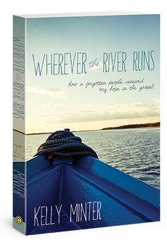 Wherever the River Runs, Kelly Minter