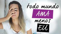 TODO MUNDO AMA MENOS EU #VEDA | Luana Viergutz