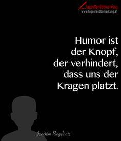 #Humor ist der Knopf, der verhindert, dass uns der Kragen platzt. #followTRB #Zitate #Ringelnatz