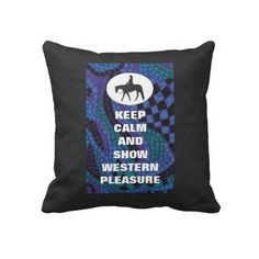 Keep Calm/Western Pleasure Horse Pillow with Printed Black Leather.