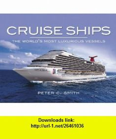 CRUISE SHIPS The Worlds Most Luxurious Vessels (9781848842182) Peter Smith , ISBN-10: 184884218X  , ISBN-13: 978-1848842182 ,  , tutorials , pdf , ebook , torrent , downloads , rapidshare , filesonic , hotfile , megaupload , fileserve