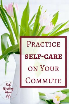 Practice Self-Care on your Commute. Just because you have to drive to work doesn't mean that time is wasted. Read ways I make my commute enjoyable or at least less stressful.