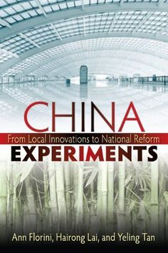 China Experiments: From Local Innovations to National Reform by Ann Florini. $16.17. Author: Ann Florini. Publisher: Brookings Institution Press (January 6, 2012). 232 pages