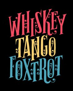 Whiskey Tango Foxtrot (WTF) by Esther Aarts. But what I really need is a Charlie Foxtrot t-shirt. Inspiration Typographie, 911 Dispatcher, Military Humor, Military Quotes, Little Bit, Typography Letters, Modern Typography, Laugh Out Loud, Wise Words