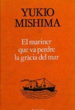 El Mariner que va perdre la gràcia del mar -Yukio Mishima