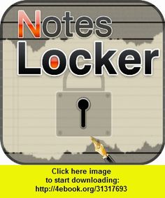 Notes-Locker, iphone, ipad, ipod touch, itouch, itunes, appstore, torrent, downloads, rapidshare, megaupload, fileserve