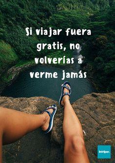 Así es   #intriper #viajar #gratis #viajero #trotamundos #cuotes #frases #frase #porelmundo #roadtrip #trip #travel #arrowndtheworld