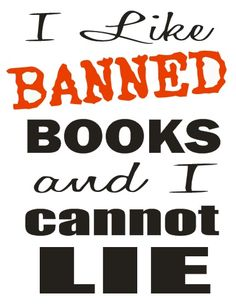 Stop by your local library, pick up a banned book, and celebrate your right to read! Happy Banned Book Week!