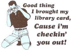 Library card joke, LOL haha too cute