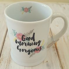 Large GOOD MORNING GORGEOUS! Coffee Mug. WHITE MUG WITH Pretty Black  Cursive Lettering And
