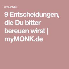 9 Entscheidungen, die Du bitter bereuen wirst | myMONK.de