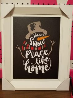 There's snow place like home Snowman Christmas Chalkboard Art, Christmas Wood Crafts, Snowman Crafts, Christmas Signs, Christmas Love, Country Christmas, Christmas Projects, Winter Christmas, All Things Christmas