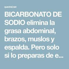 BICARBONATO DE SODIO elimina la grasa abdominal, brazos, muslos y espalda. Pero solo si lo preparas de esta forma. | QueViral