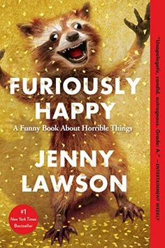 Furiously Happy: A Funny Book About Horrible Things by Je... https://www.amazon.com/dp/1250077028/ref=cm_sw_r_pi_dp_x_4SDXybGQQSRMK